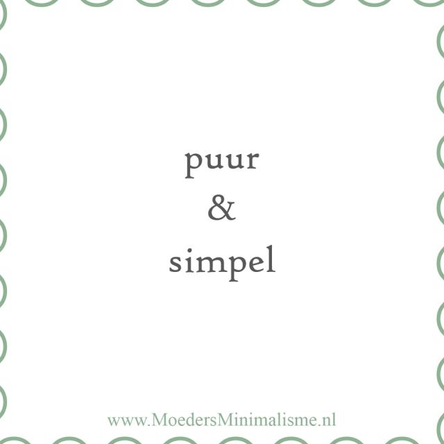 Puur en Simper - Minimalisme quote